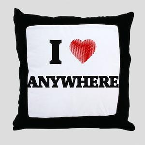 I Love ANYWHERE Throw Pillow
