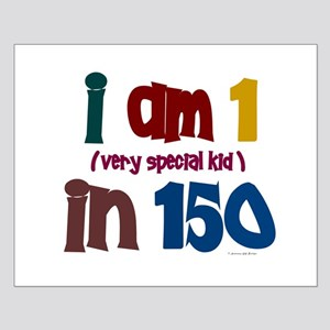"""""""I Am 1 In 150"""" 3 Small Poster"""
