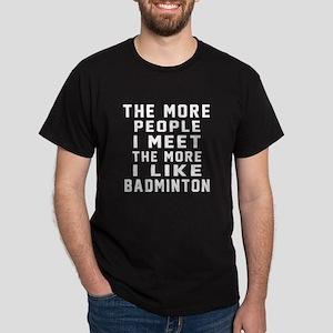 I Like More Badminton Dark T-Shirt