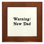 Warning: New Dad Framed Tile