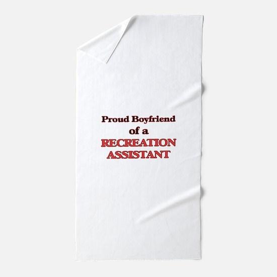 Proud Boyfriend of a Recreation Assist Beach Towel