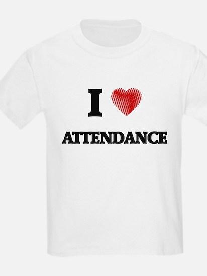 I Love ATTENDANCE T-Shirt