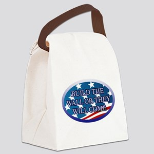 BUILD THE WALL OR THEY WILL COME Canvas Lunch Bag