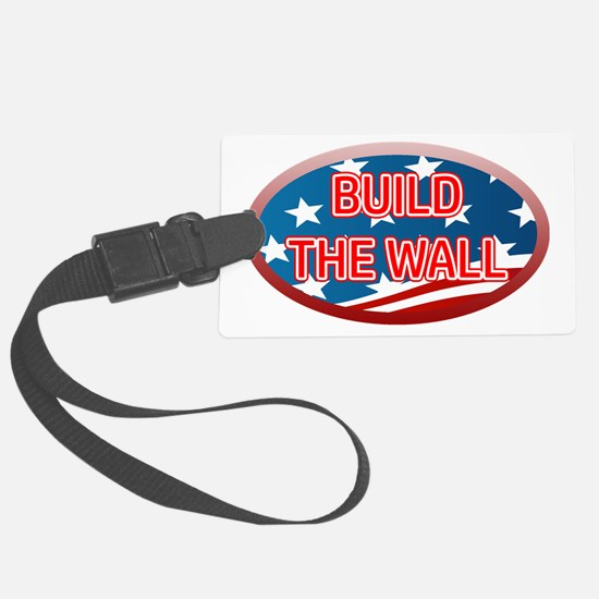 BUILD THE WALL OR THEY WILL COME Luggage Tag