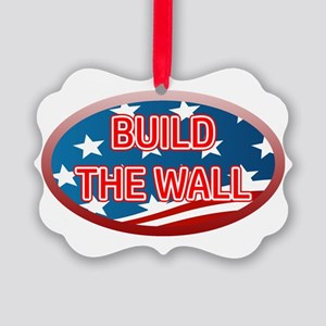 BUILD THE WALL OR THEY WILL COME Picture Ornament