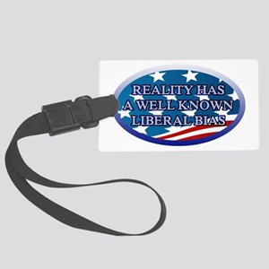 REALITY HAS A WELL KNOWN LIBERAL Large Luggage Tag