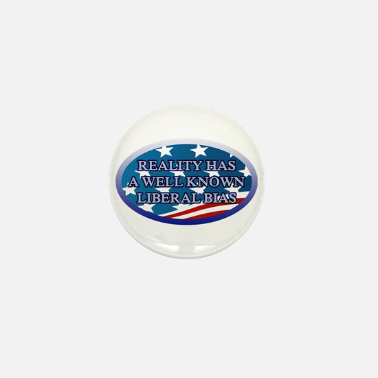 REALITY HAS A WELL KNOWN LIBERAL BIAS Mini Button