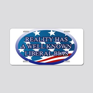 REALITY HAS A WELL KNOWN LI Aluminum License Plate