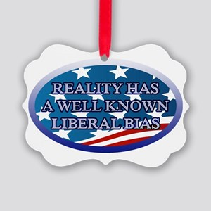 REALITY HAS A WELL KNOWN LIBERAL Picture Ornament