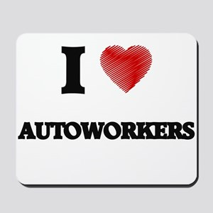 I Love AUTOWORKERS Mousepad