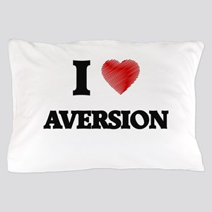 I Love AVERSION Pillow Case