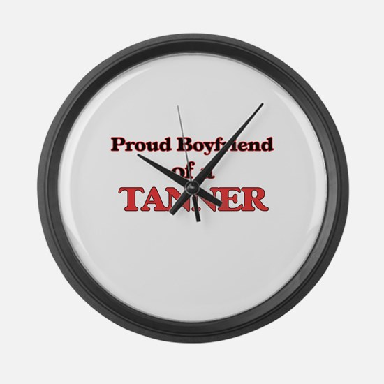 Proud Boyfriend of a Tanner Large Wall Clock