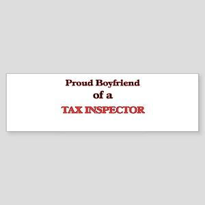 Proud Boyfriend of a Tax Inspector Bumper Sticker