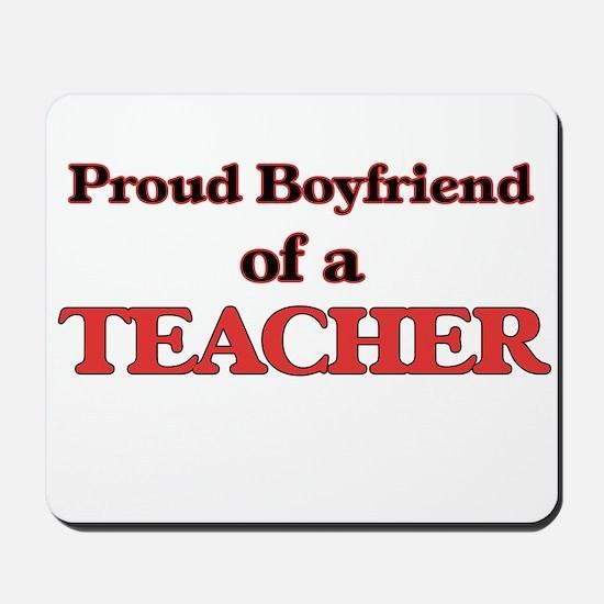 Proud Boyfriend of a Teacher Mousepad