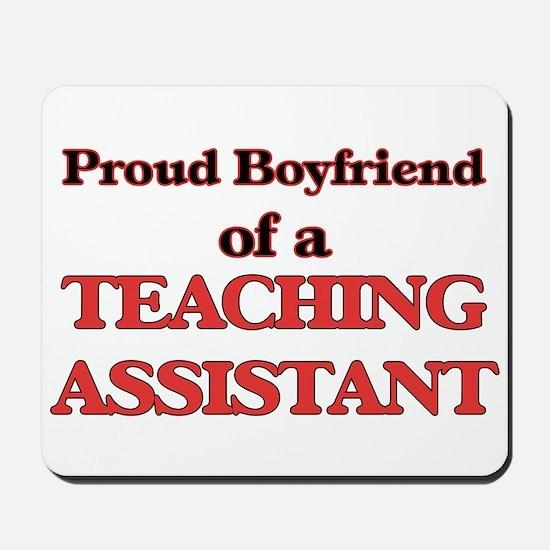 Proud Boyfriend of a Teaching Assistant Mousepad