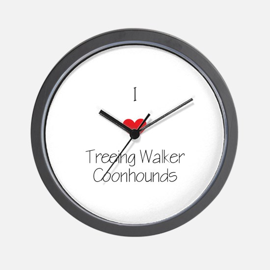I love Treeing Walker Coonhounds Wall Clock