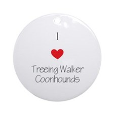 I love Treeing Walker Coonhounds Round Ornament