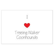 I love Treeing Walker Coonhounds Large Poster