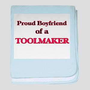 Proud Boyfriend of a Toolmaker baby blanket