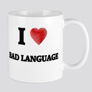 I Love BAD LANGUAGE Mugs