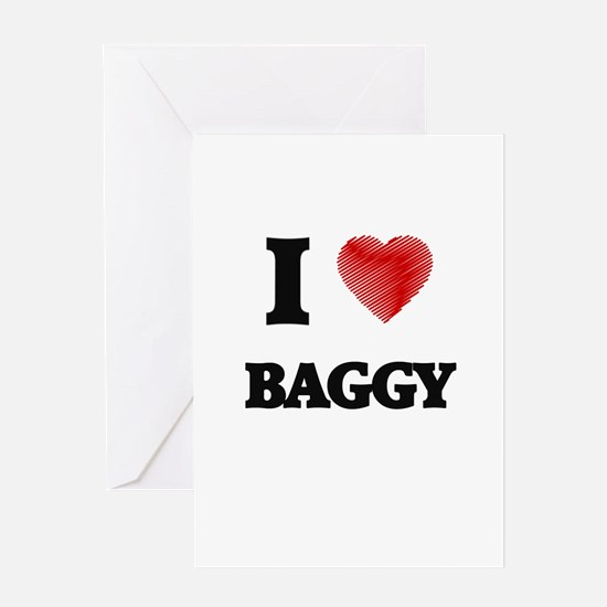 I Love BAGGY Greeting Cards