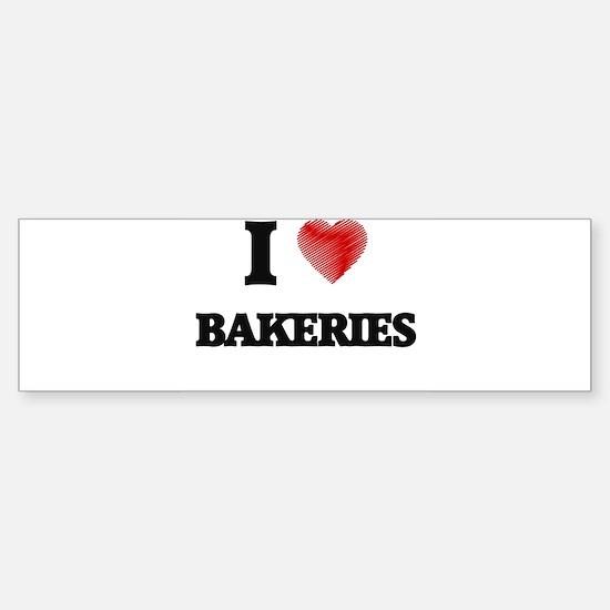 I Love BAKERIES Bumper Bumper Bumper Sticker