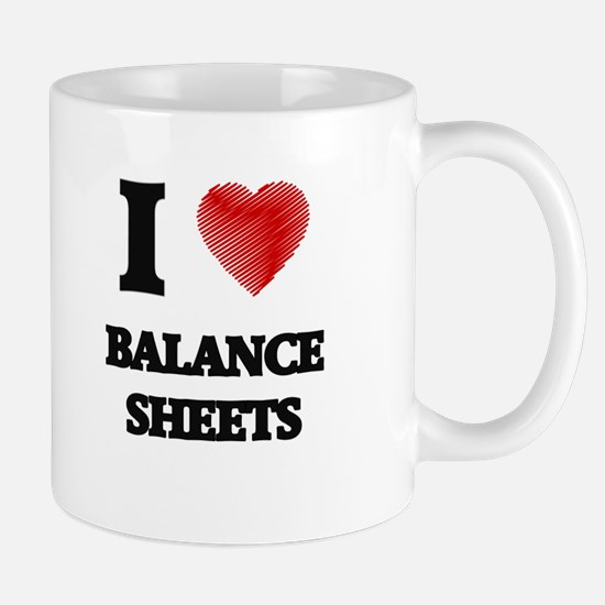 I Love BALANCE SHEETS Mugs