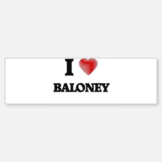 I Love BALONEY Bumper Bumper Bumper Sticker