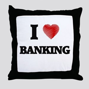 I Love BANKING Throw Pillow