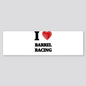 I Love BARREL RACING Bumper Sticker
