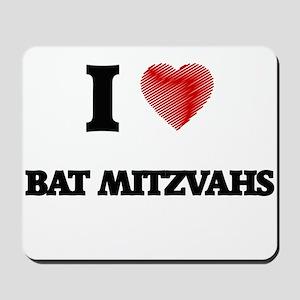 I Love BAT MITZVAHS Mousepad