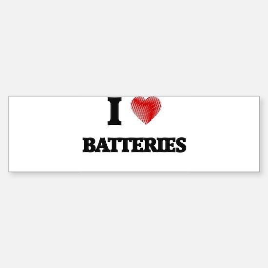 I Love BATTERIES Bumper Bumper Bumper Sticker