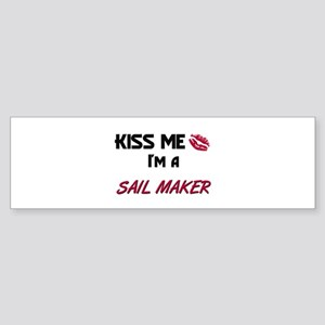 Kiss Me I'm a SAIL MAKER Bumper Sticker