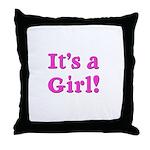 It's A Girl! Throw Pillow