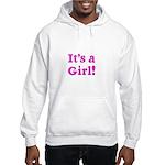 It's A Girl! Hooded Sweatshirt