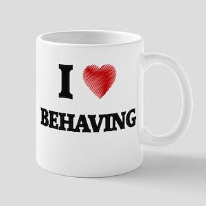 I Love BEHAVING Mugs