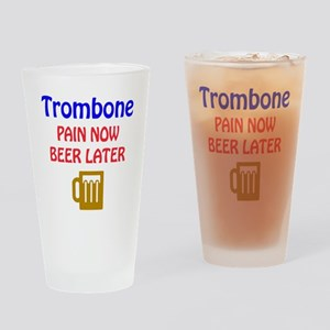 Trombone Pain now Beer later Drinking Glass