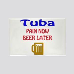 Tuba Pain now Beer later Rectangle Magnet