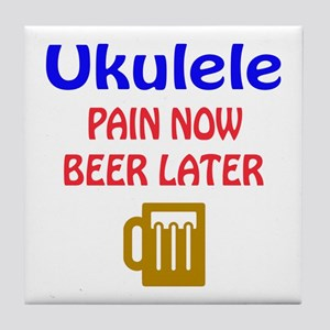 Ukulele Pain now Beer later Tile Coaster