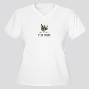 DOG - Why, yes. I am a Holy Terr Plus Size T-Shirt