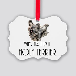 DOG - Why, yes. I am a Holy Terri Picture Ornament