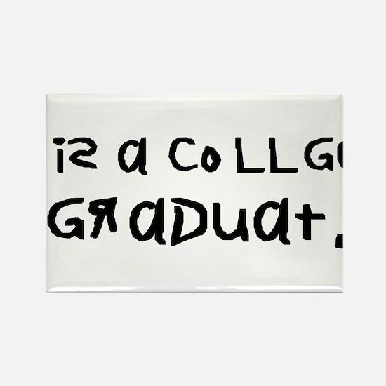 i is a collge graduat. Rectangle Magnet (10 pack)
