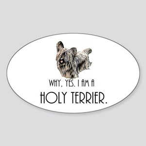 DOG - Why, yes. I am a Holy Terrier Sticker