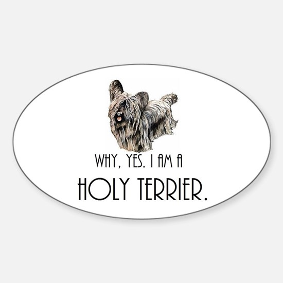 DOG - Why, yes. I am a Holy Terrier Decal