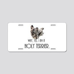 DOG - Why, yes. I am a Holy Aluminum License Plate