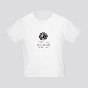 I Walked The Streets Of Beijing Toddler T-Shirt