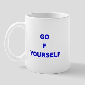 Go F Yourself Mug