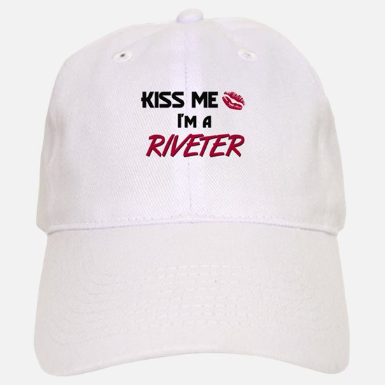 Kiss Me I'm a RIVETER Baseball Baseball Cap