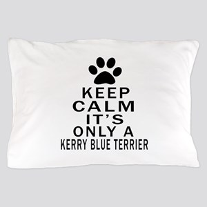 Kerry Blue Terrier Keep Calm Designs Pillow Case