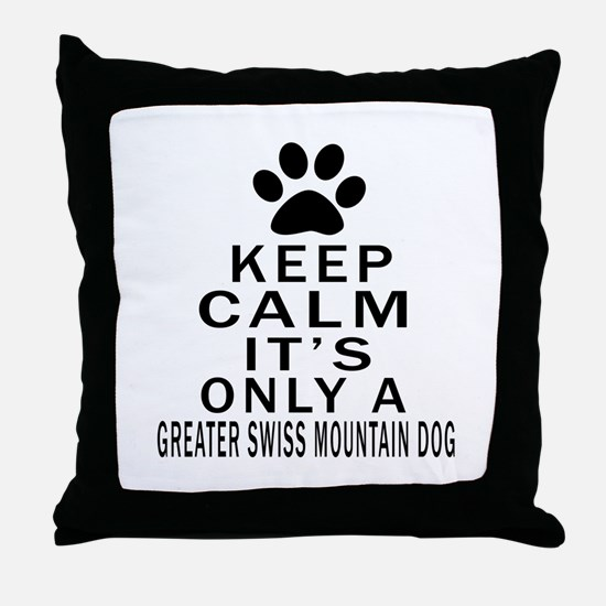 Greater Swiss Mountain Dog Keep Calm Throw Pillow